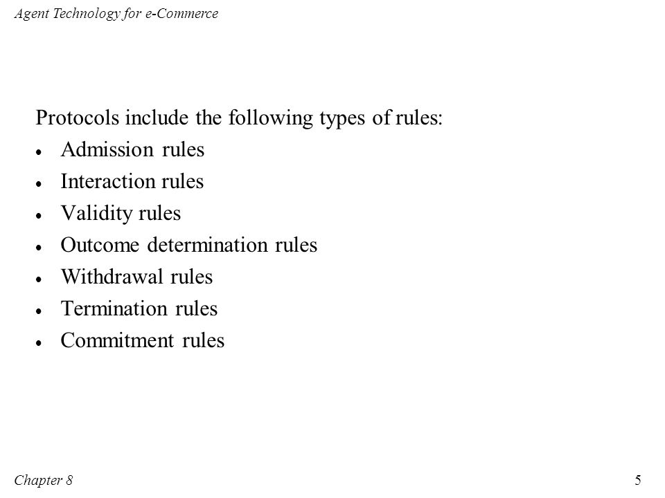 Protocols include the following types of rules: