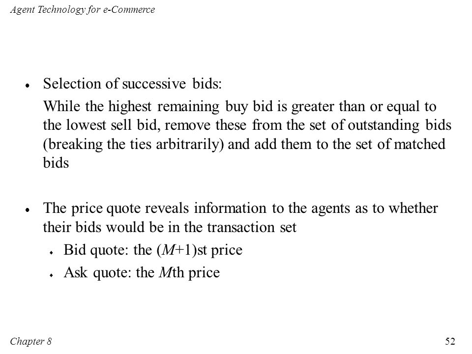 Selection of successive bids: