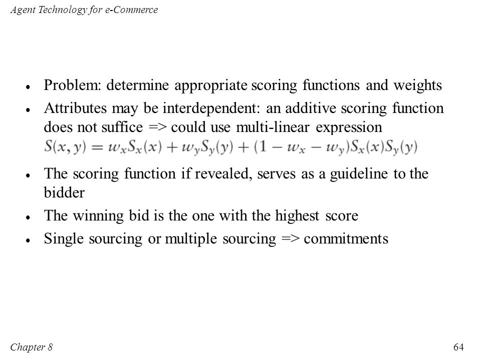 Problem: determine appropriate scoring functions and weights