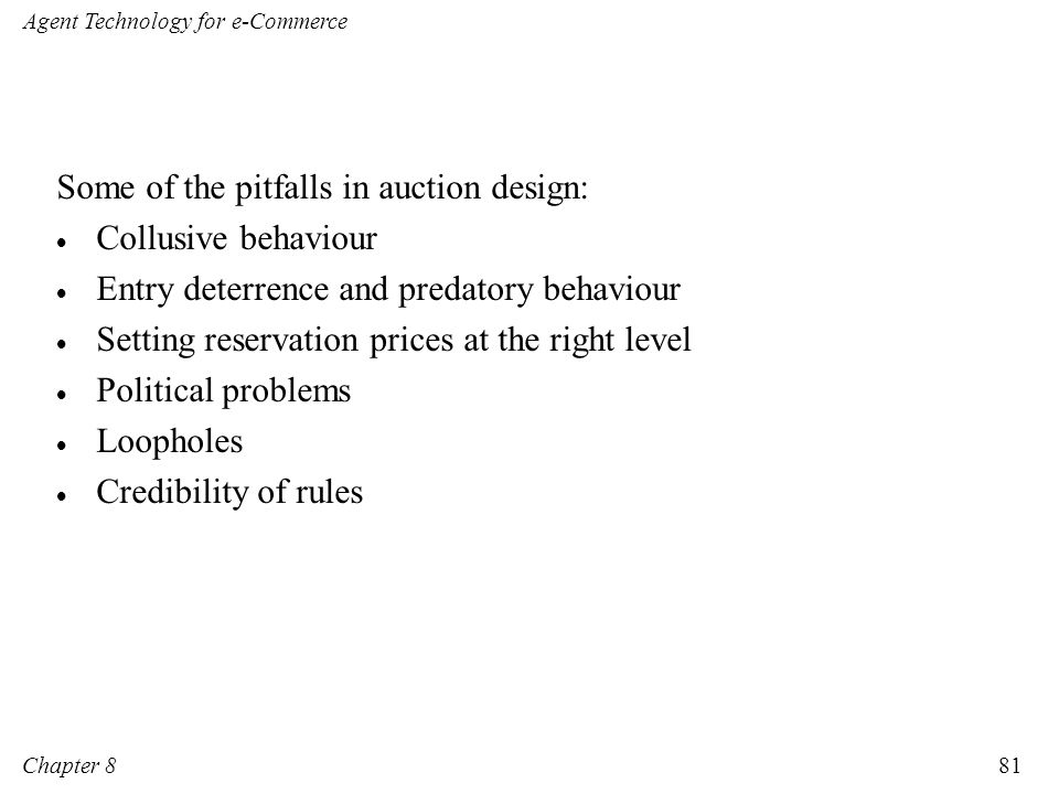 Some of the pitfalls in auction design: