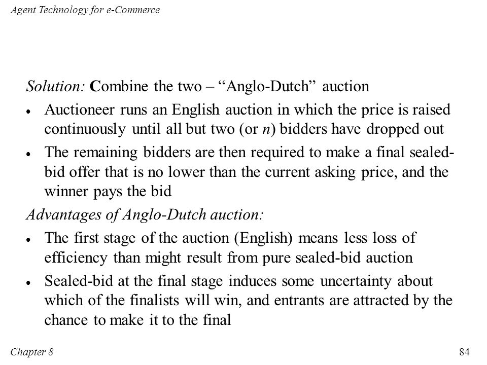 Solution: Combine the two – Anglo-Dutch auction
