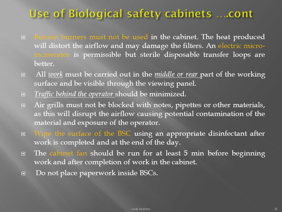 Use of Biological safety cabinets ….cont