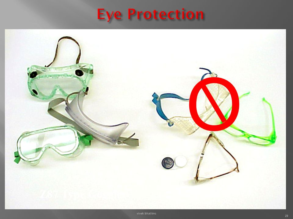 Eye Protection O Z87 Type Goggles vivek bhat tmc