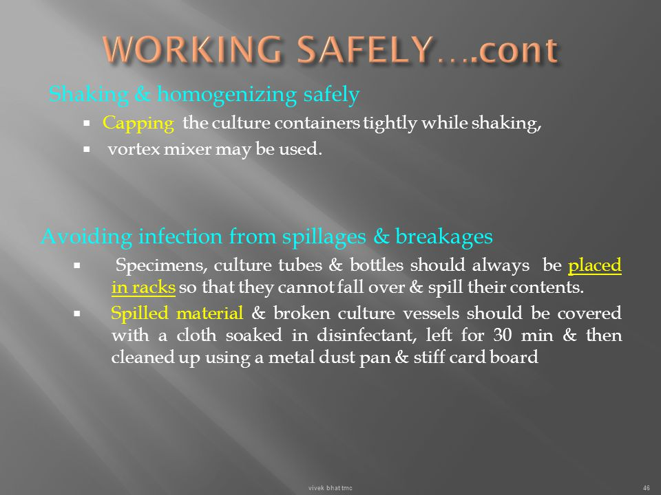 WORKING SAFELY….cont Shaking & homogenizing safely