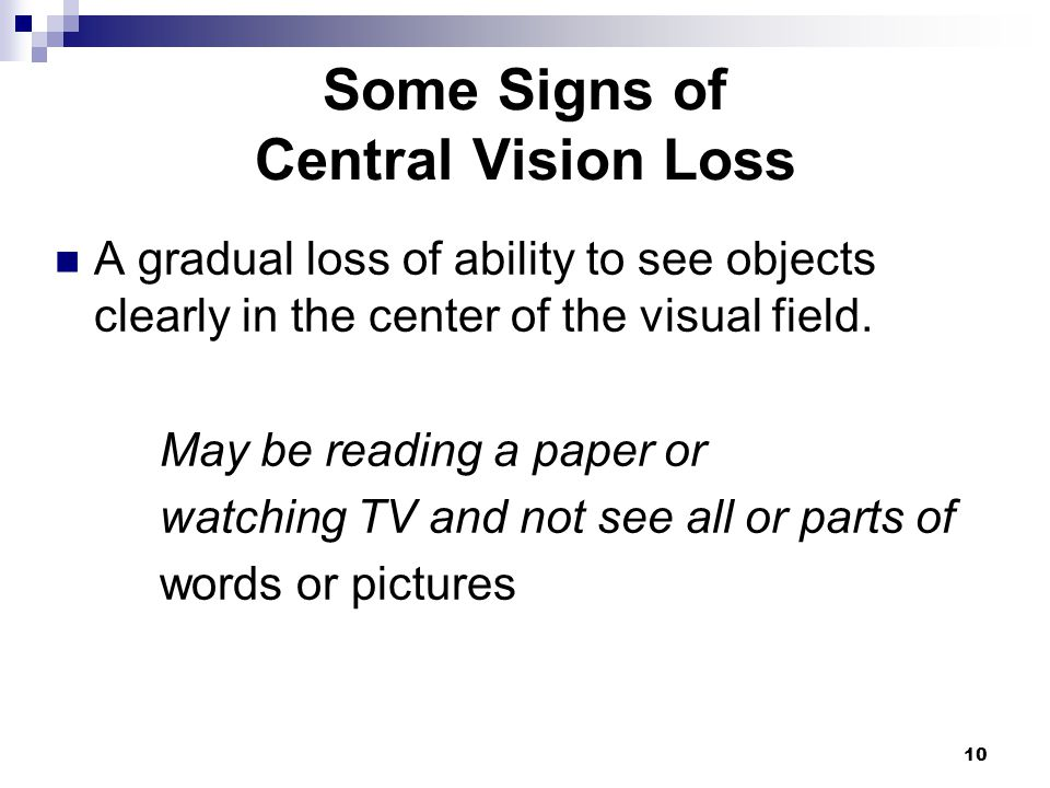 Some Signs of Central Vision Loss