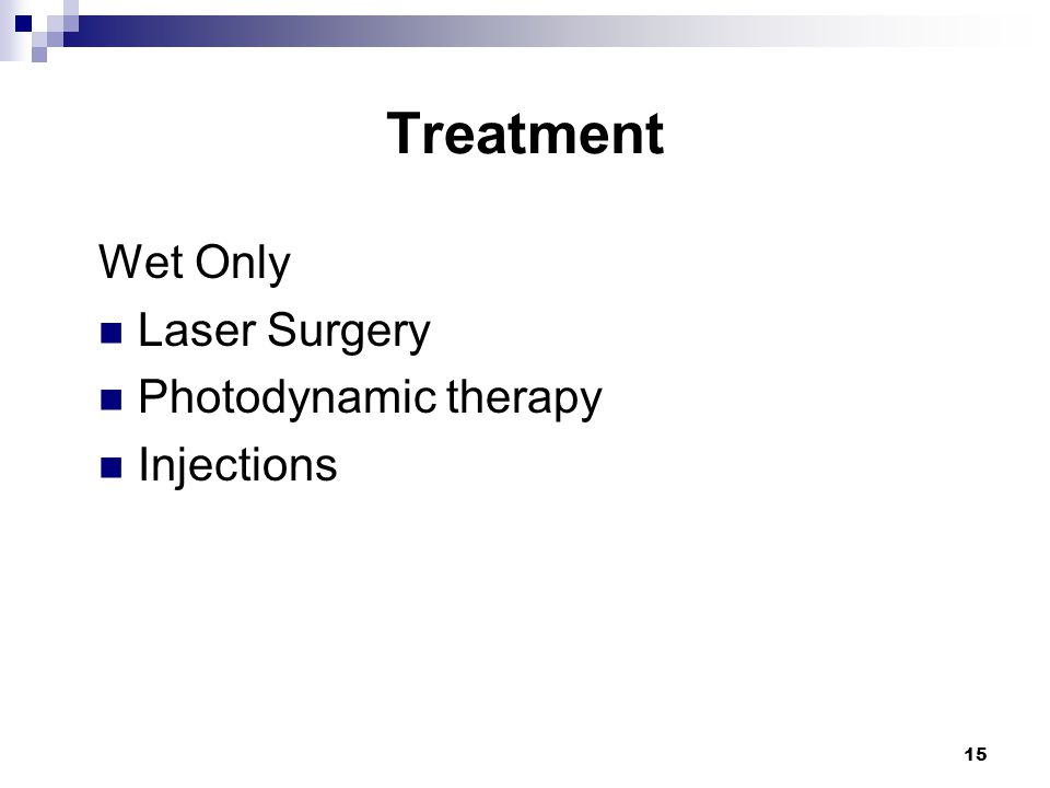 Treatment Wet Only Laser Surgery Photodynamic therapy Injections