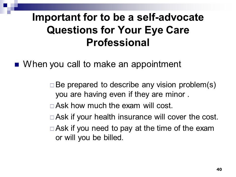 Important for to be a self-advocate Questions for Your Eye Care Professional