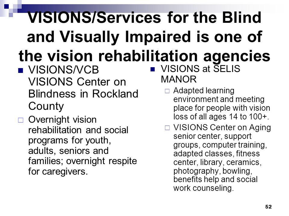 VISIONS/Services for the Blind and Visually Impaired is one of the vision rehabilitation agencies