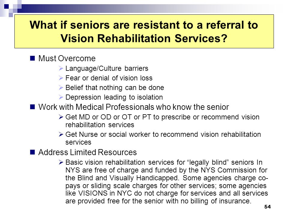 What if seniors are resistant to a referral to Vision Rehabilitation Services