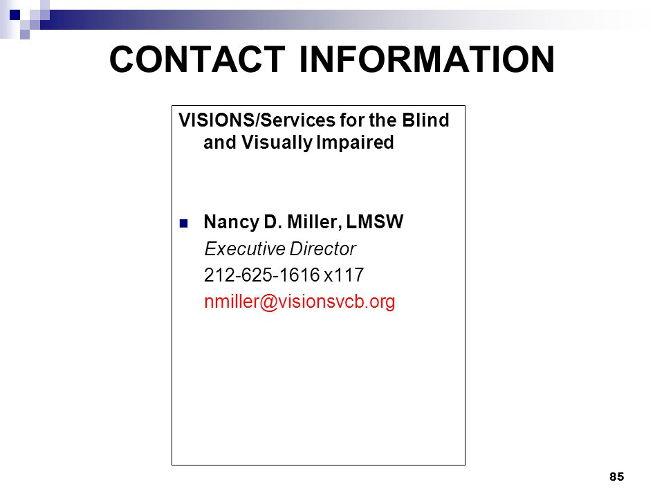 CONTACT INFORMATION VISIONS/Services for the Blind and Visually Impaired. Nancy D. Miller, LMSW. Executive Director.