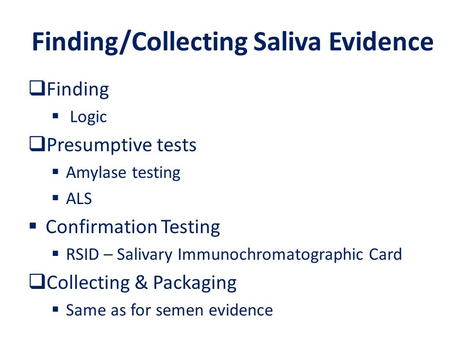 Finding/Collecting Saliva Evidence