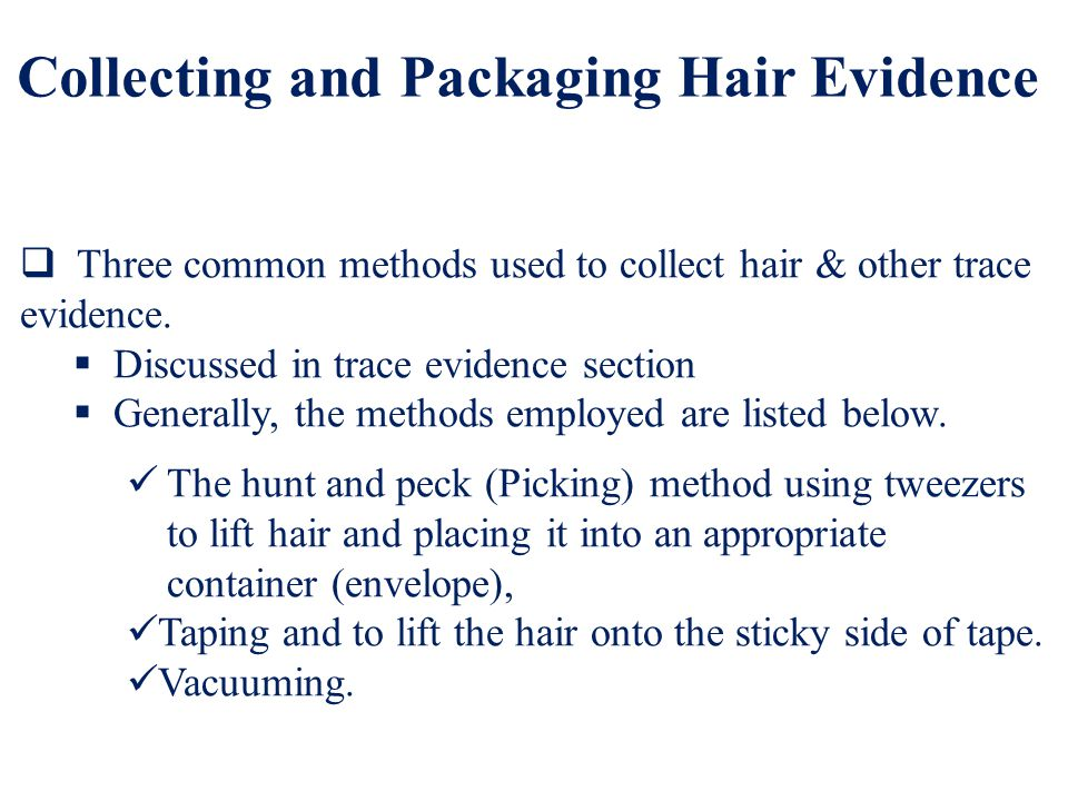 Collecting and Packaging Hair Evidence