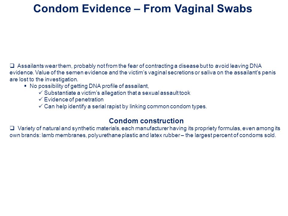 Condom Evidence – From Vaginal Swabs