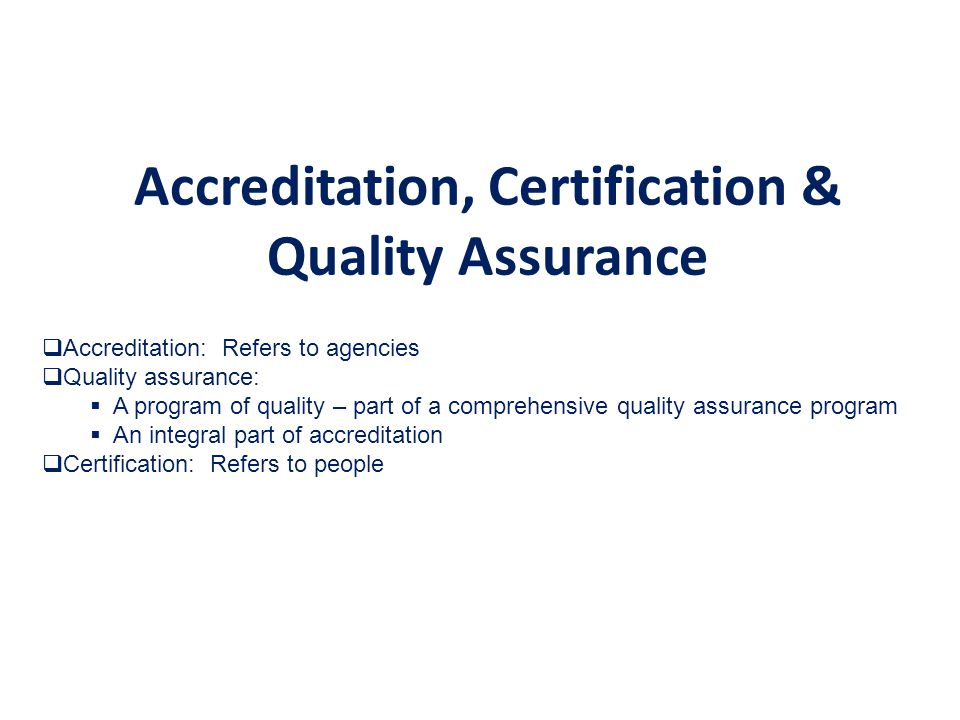 Accreditation, Certification & Quality Assurance