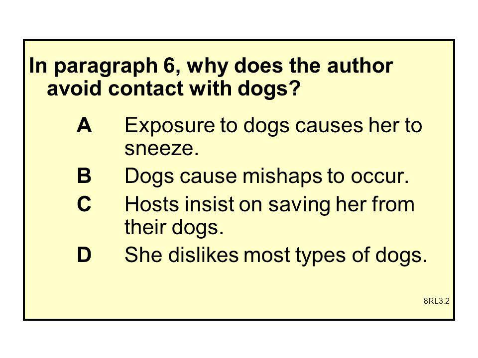 In paragraph 6, why does the author avoid contact with dogs