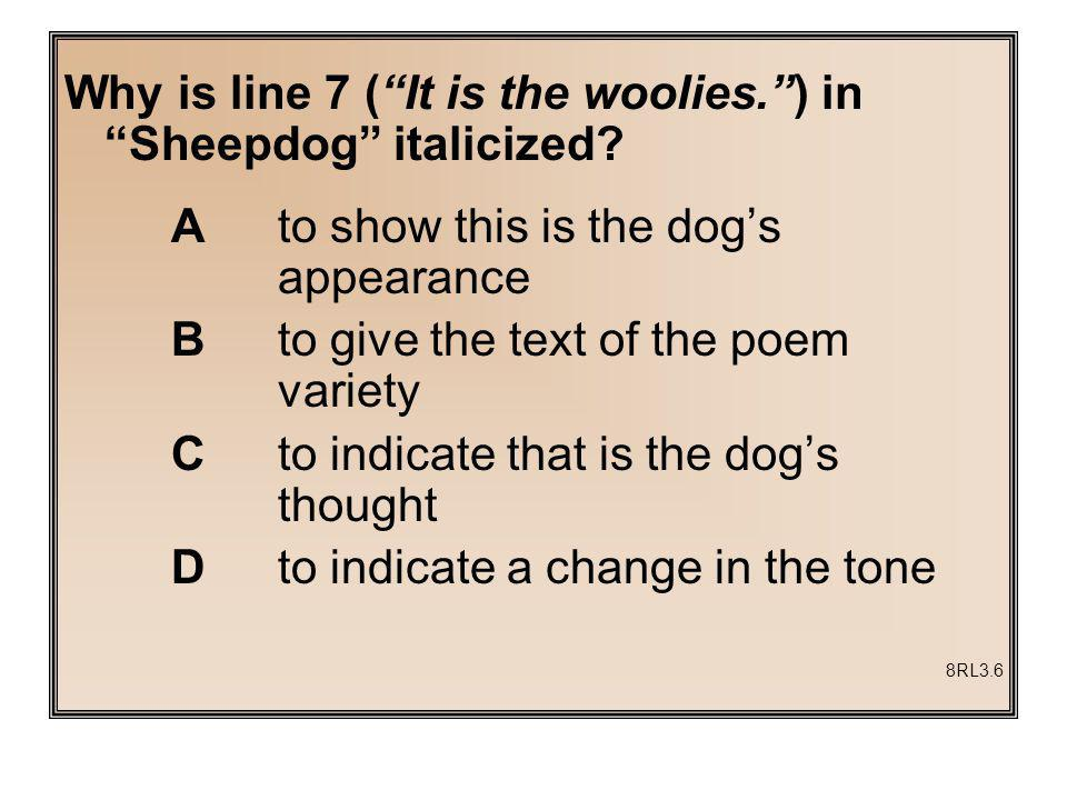 Why is line 7 ( It is the woolies. ) in Sheepdog italicized