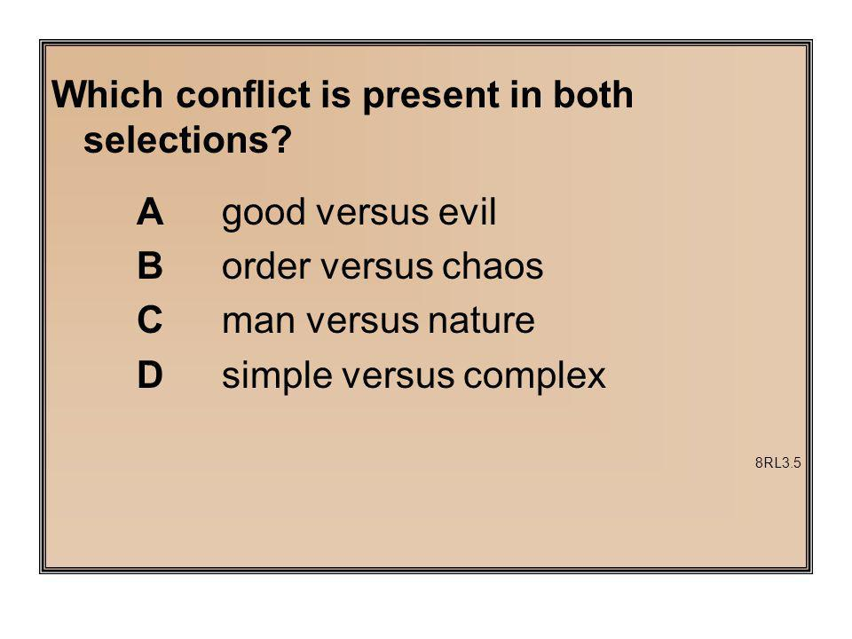 Which conflict is present in both selections