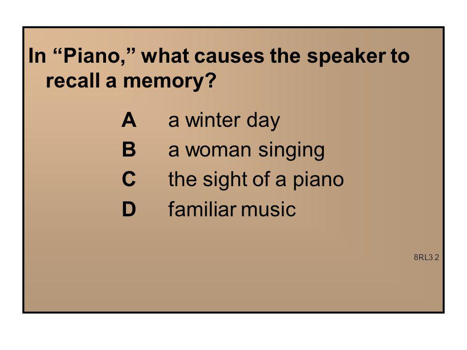 In Piano, what causes the speaker to recall a memory