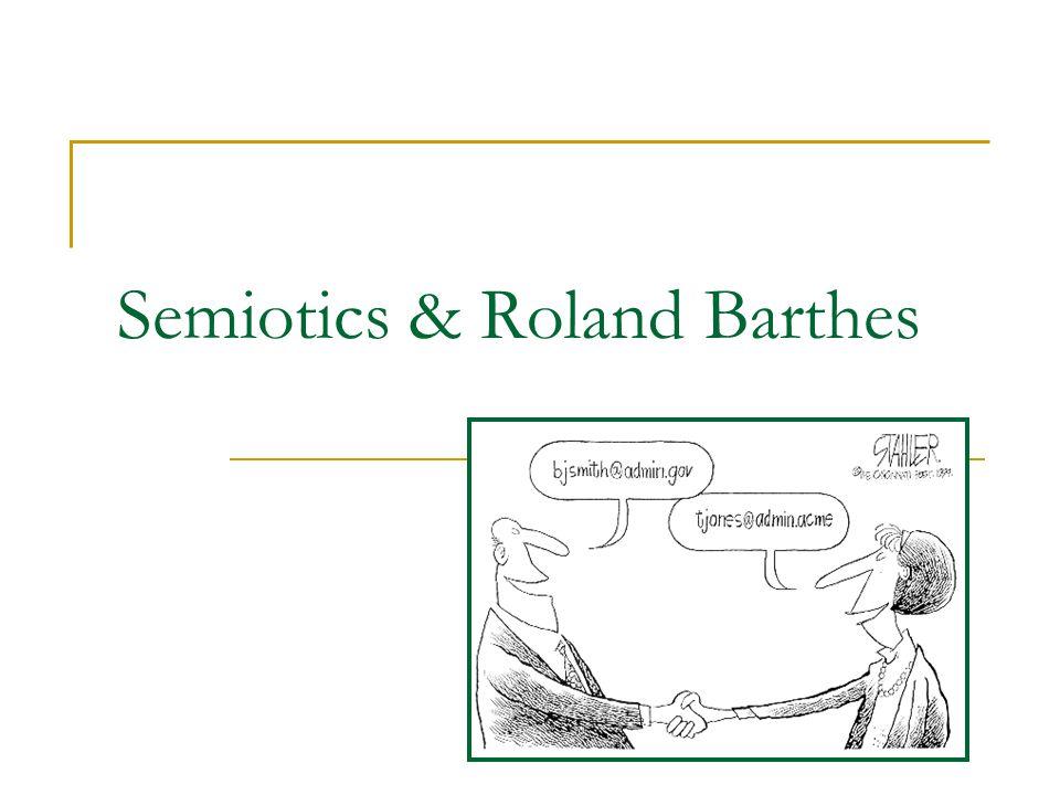 Semiotics & Roland Barthes