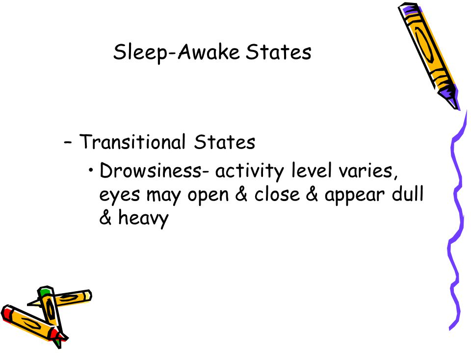 Sleep-Awake States Transitional States