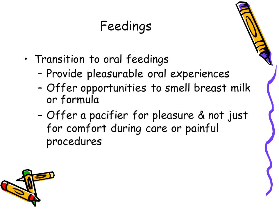 Feedings Transition to oral feedings