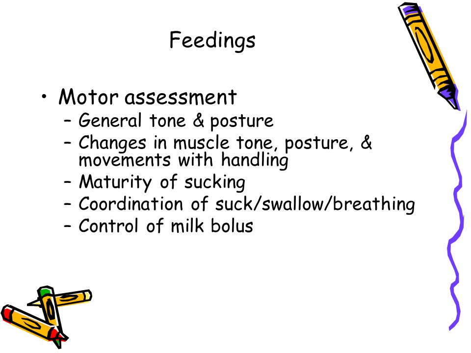 Feedings Motor assessment General tone & posture