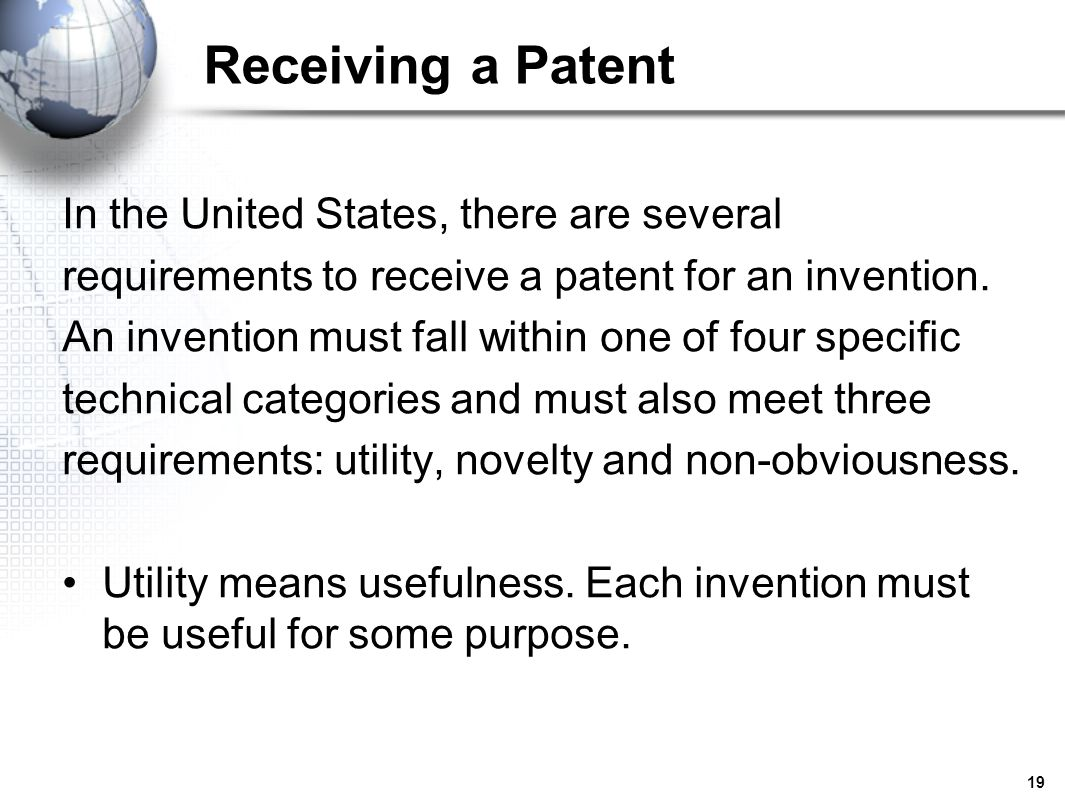 Receiving a Patent In the United States, there are several
