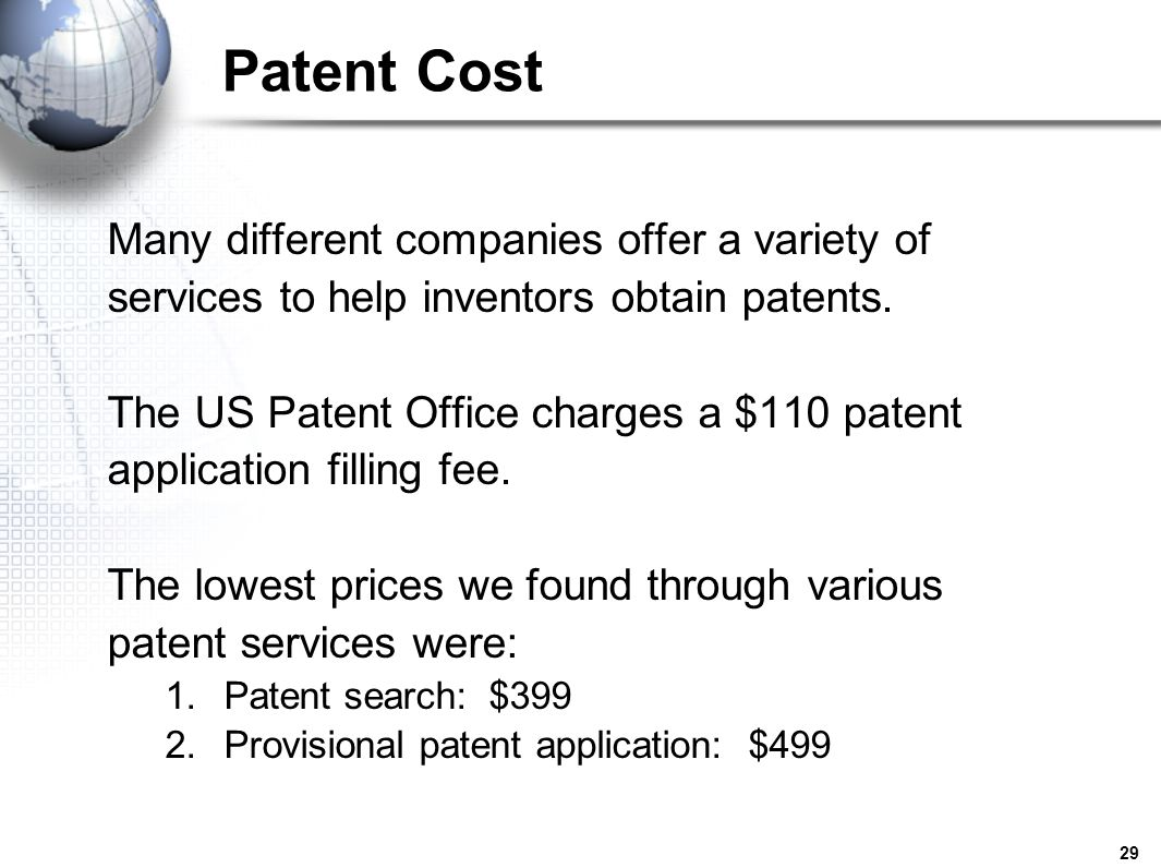 Patent Cost Many different companies offer a variety of