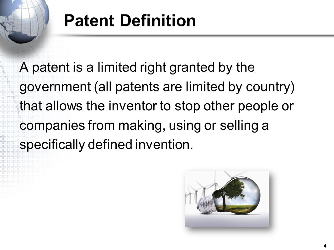Patent Definition A patent is a limited right granted by the
