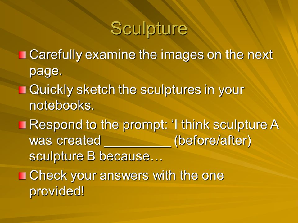 Sculpture Carefully examine the images on the next page.