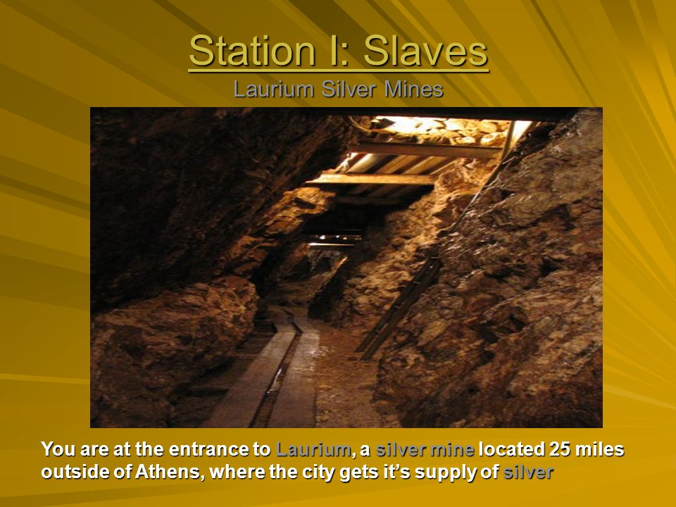 Station I: Slaves Laurium Silver Mines