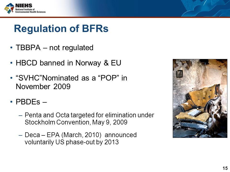 Regulation of BFRs TBBPA – not regulated HBCD banned in Norway & EU