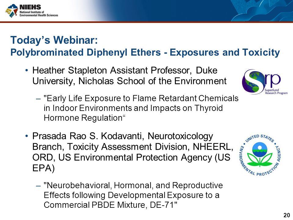 Today's Webinar: Polybrominated Diphenyl Ethers - Exposures and Toxicity