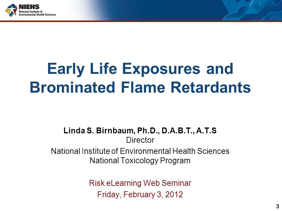 Early Life Exposures and Brominated Flame Retardants