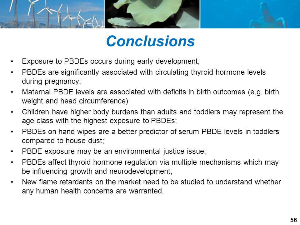 Conclusions Exposure to PBDEs occurs during early development;