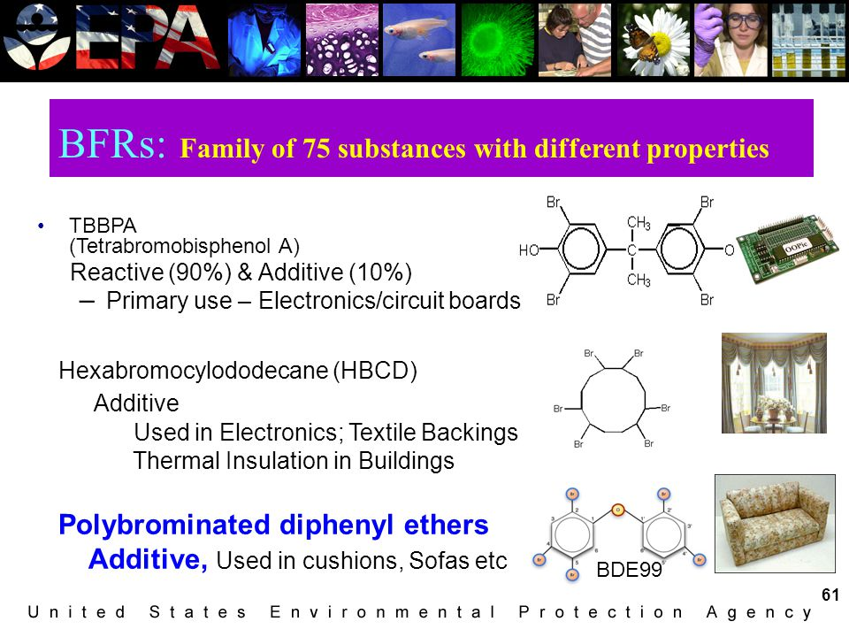 BFRs: Family of 75 substances with different properties