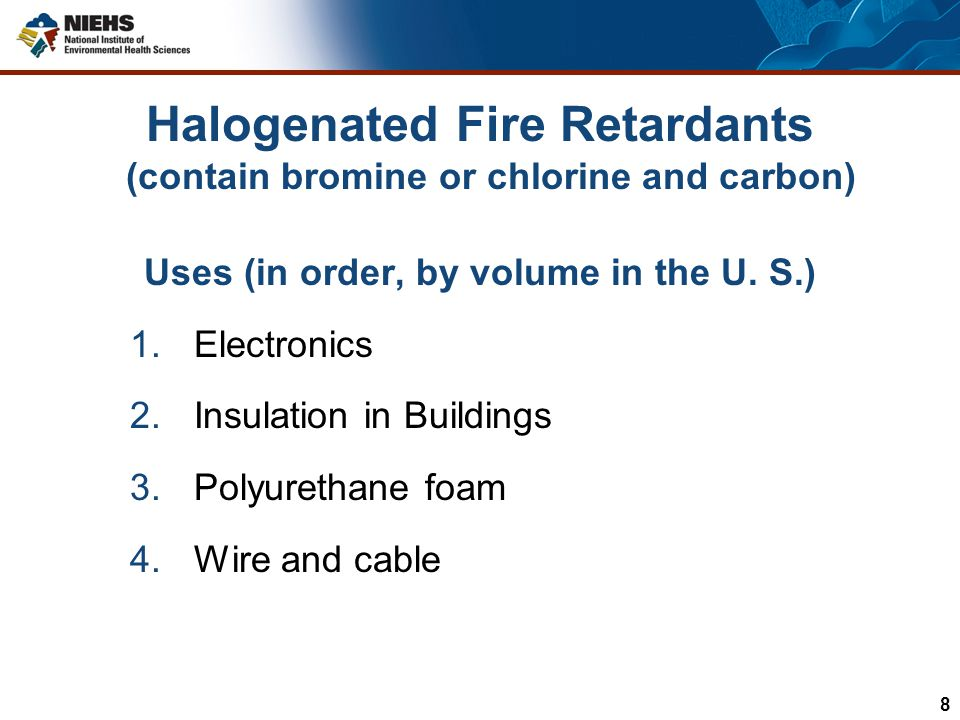Halogenated Fire Retardants (contain bromine or chlorine and carbon)