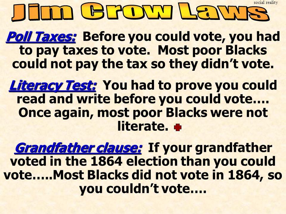social reality Jim Crow Laws.