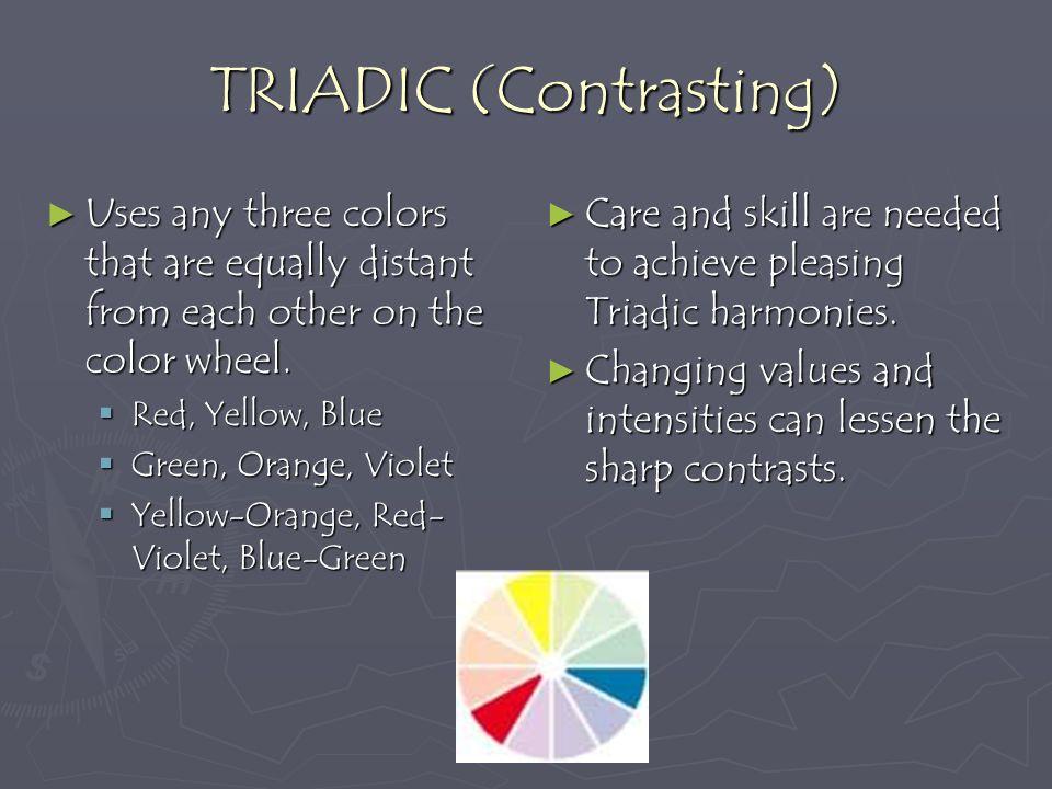 TRIADIC (Contrasting)