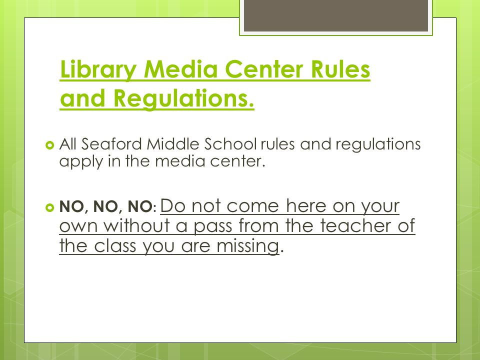 Library Media Center Rules and Regulations.