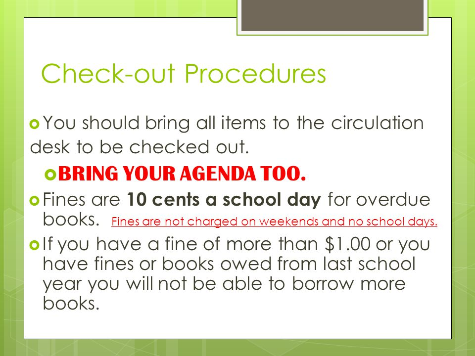 Check-out Procedures BRING YOUR AGENDA TOO.
