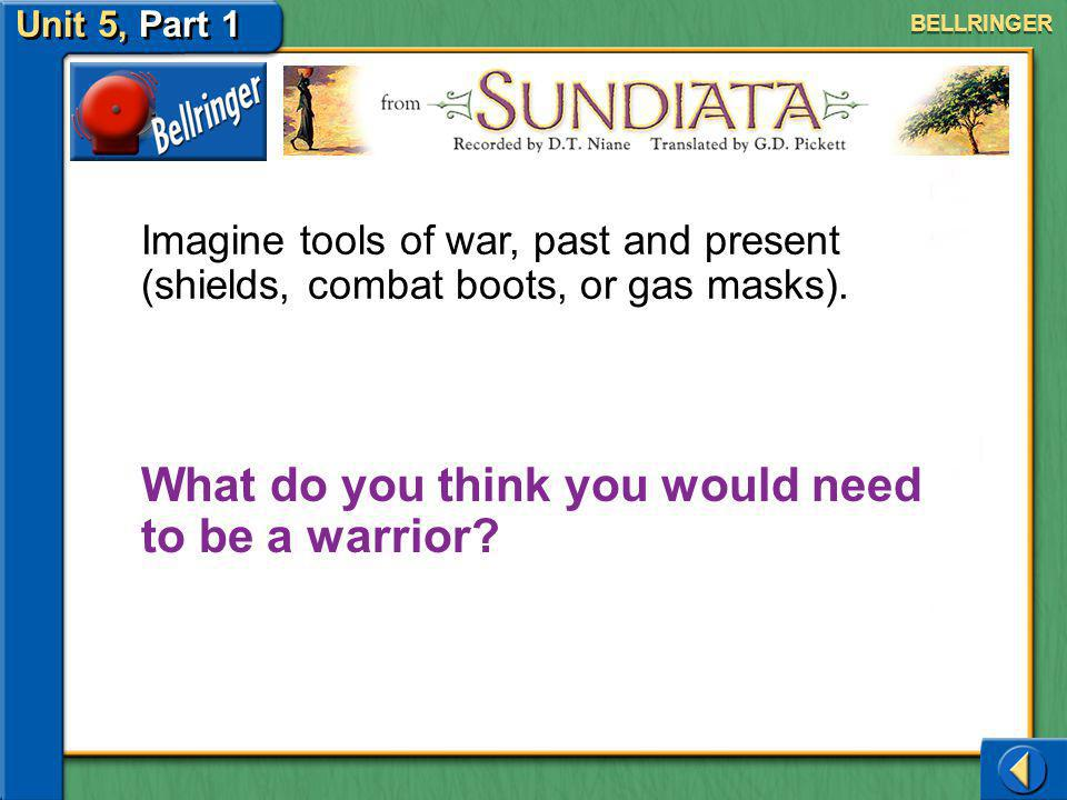 What do you think you would need to be a warrior