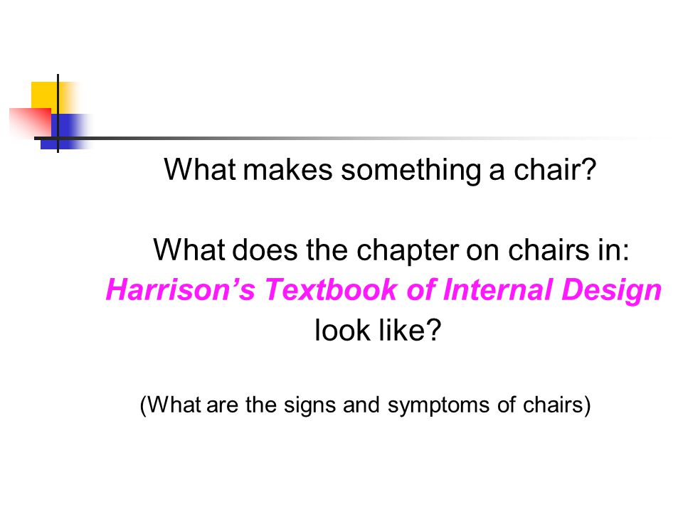 What makes something a chair What does the chapter on chairs in: