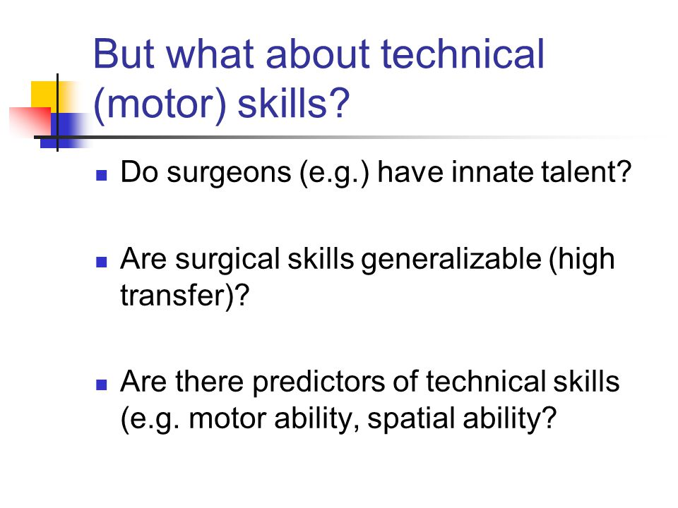 But what about technical (motor) skills
