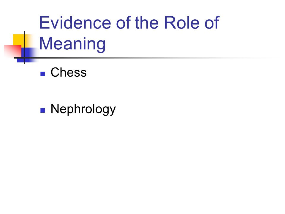 Evidence of the Role of Meaning