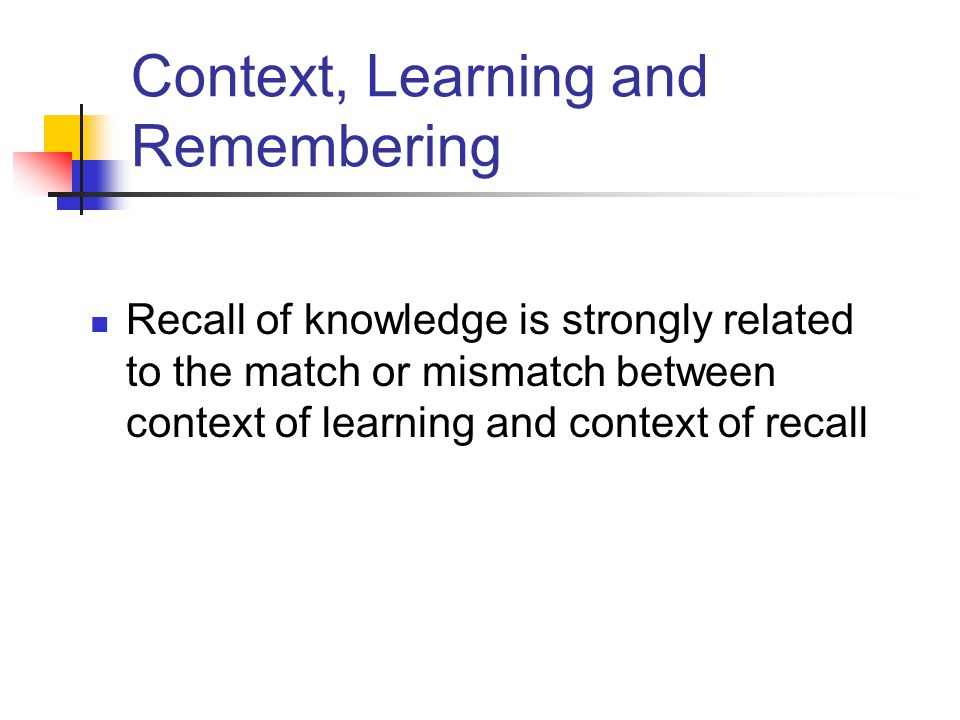 Context, Learning and Remembering