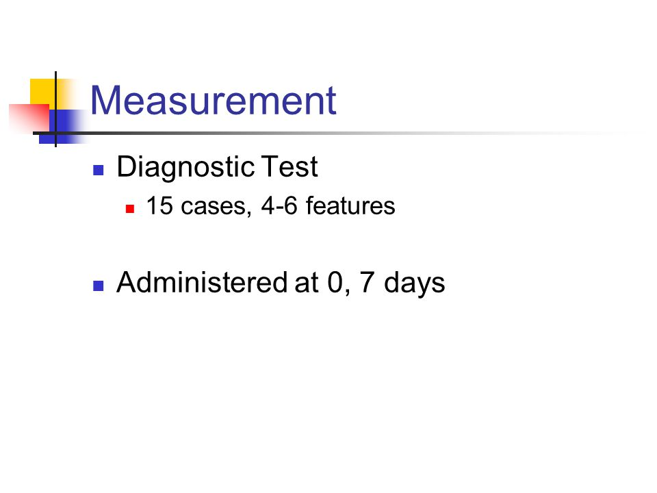 Measurement Diagnostic Test Administered at 0, 7 days