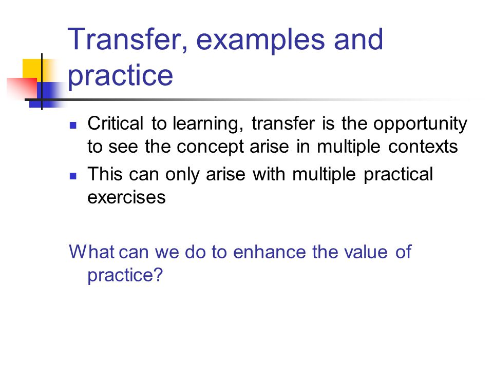 Transfer, examples and practice