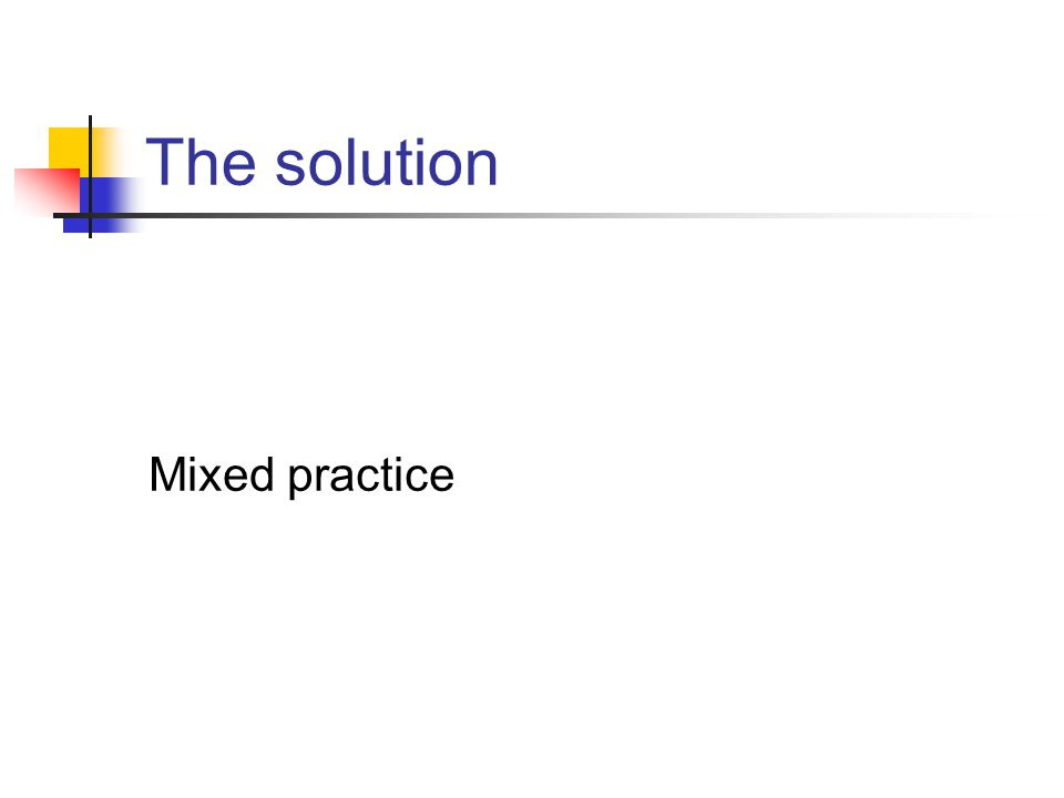 The solution Mixed practice
