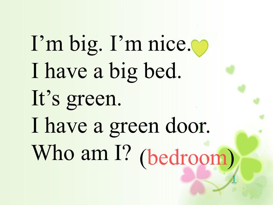 I have a big bed. It's green. I have a green door. Who am I (bedroom)